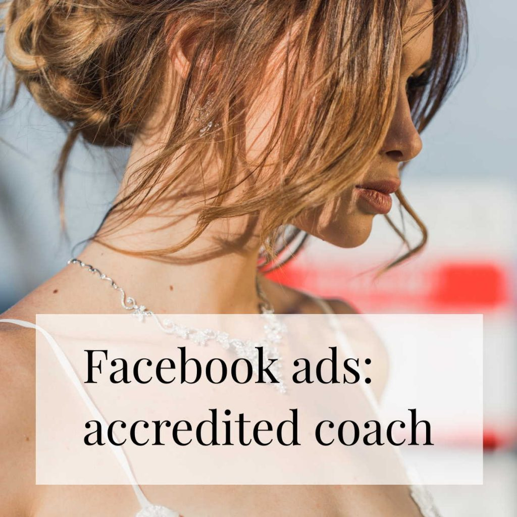 Social media and Facebook ads for an accredited coach