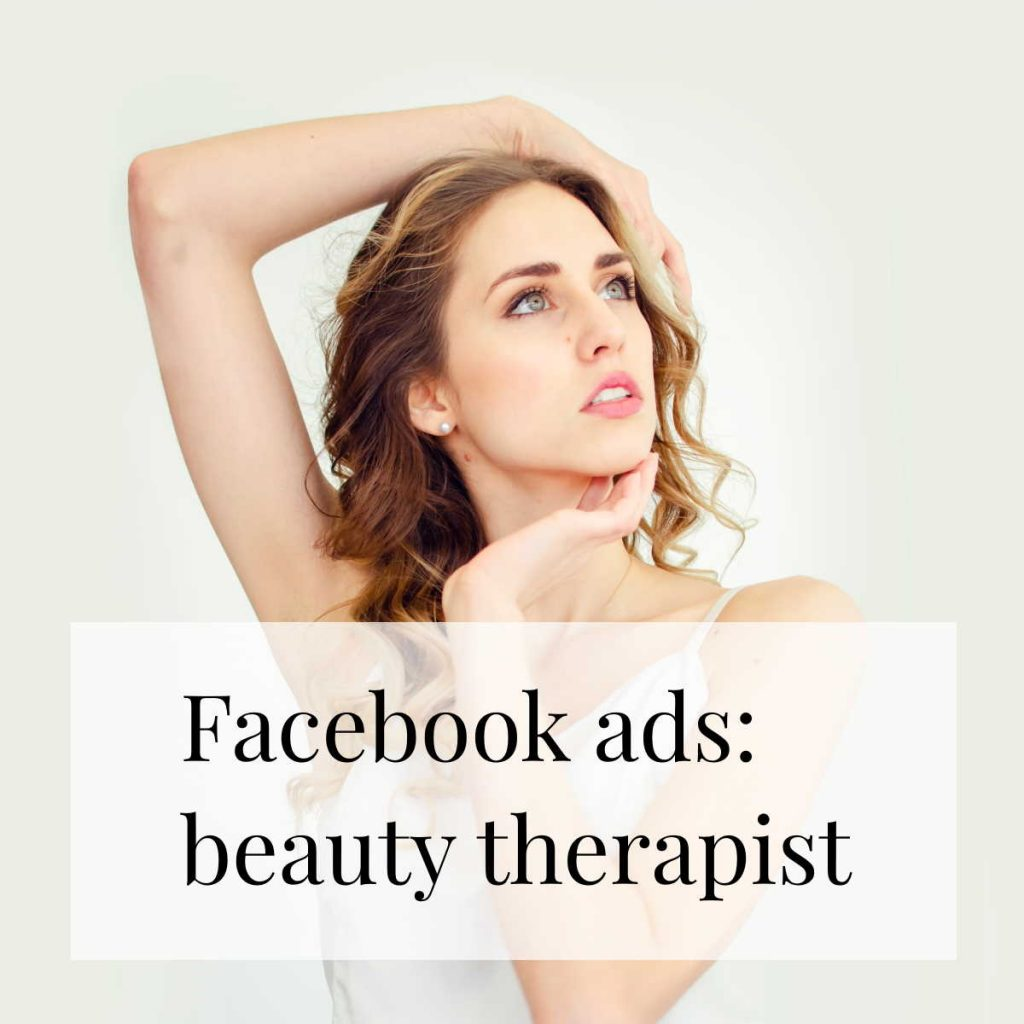 Facebook ads for beauty therapist