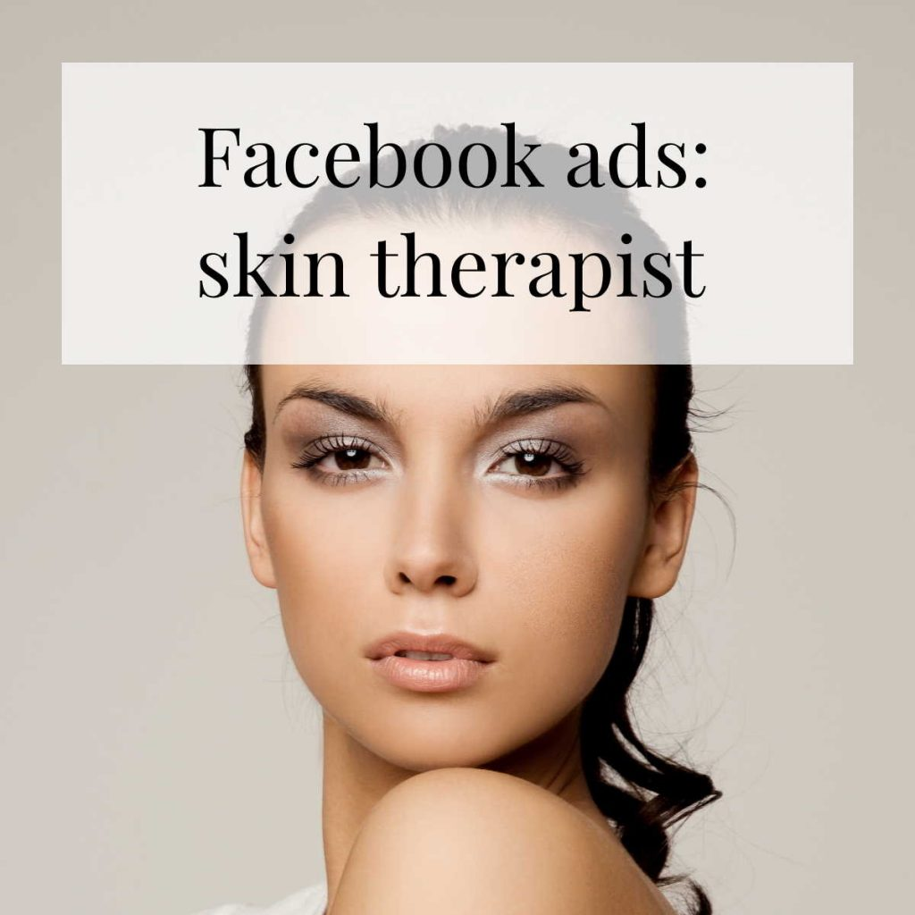 Facebook ads for a skin therapist